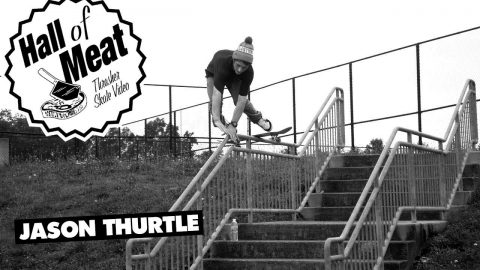 Hall Of Meat: Jason Thurtle | ThrasherMagazine