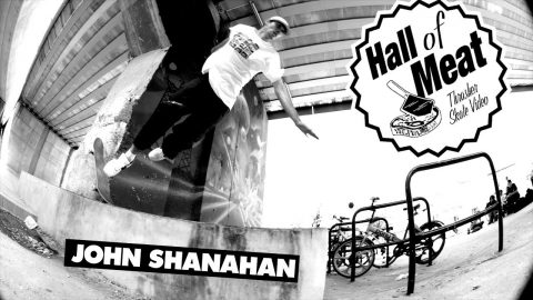 Hall Of Meat: John Shanahan | ThrasherMagazine
