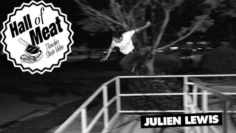 Hall Of Meat: Julien Lewis - ThrasherMagazine