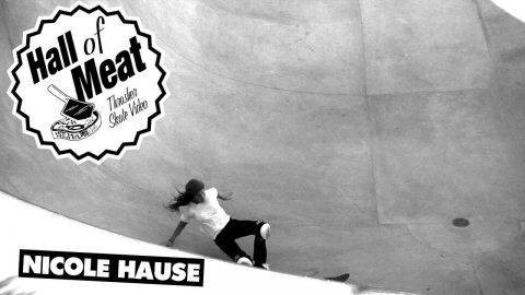 Hall Of Meat: Nicole Hause - ThrasherMagazine