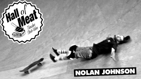 Hall Of Meat: Nolan Johnson - ThrasherMagazine