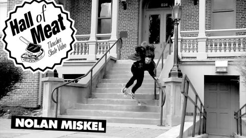 Hall Of Meat: Nolan Miskell - ThrasherMagazine