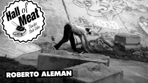 Hall Of Meat: Roberto Aleman - ThrasherMagazine