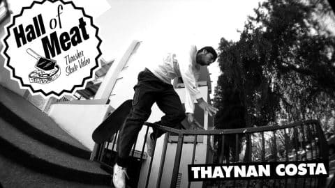 Hall Of Meat: Thaynan Costa - ThrasherMagazine
