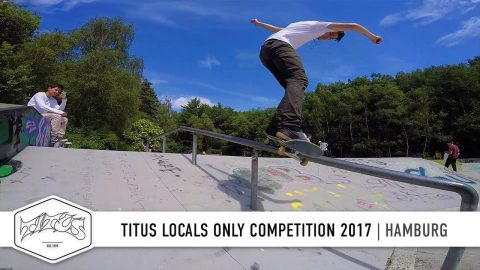 Hamburg - Titus Locals Only Competition | Skateboard Contest - Titus
