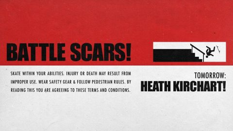 Heath Kirchart's Battle Scars | Tomorrow... | The Berrics