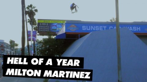 Hell of a Year: Milton Martinez | ThrasherMagazine