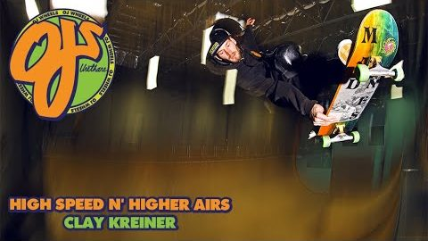 High Speed N' Higher Air | Clay Kreiner Blastin' on Vert | OJ Wheels