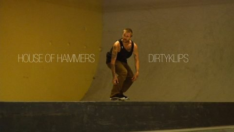 HOUSE OF HAMERS WITH SPENCER HAMILTON, ANDREW REYNOLDS, CYRIL, PAT RUMNEY BY DIRTYKLIPS - digitalskateboarding