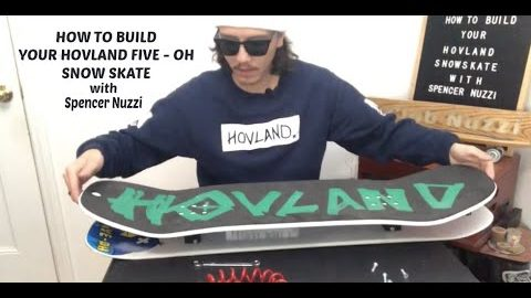 How to Build Your Hovland Five-Oh Snowskate with Spencer Nuzzi | ihatespencernuzzi