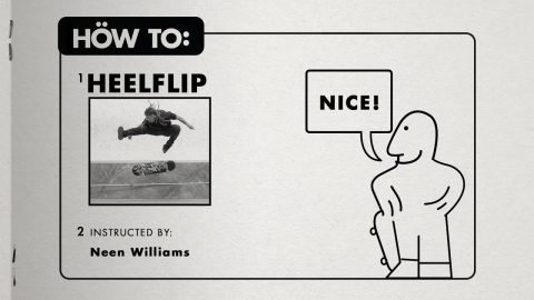 HOW TO: HEELFLIP with Neen Williams | The Berrics