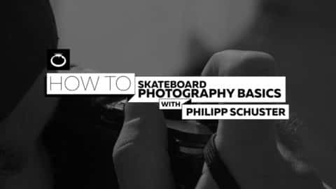 How To: Skateboard Photography Introduction with Philipp Schuster / Blue Tomato