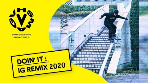 IG REMIX 2020 - DOIN' IT [VHSMAG] | VHSMAG SKATEBOARDING
