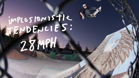 Implosionistic Tendencies: 28 MPH | Antihero Skateboards