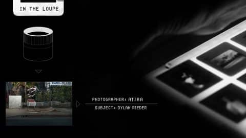 In The Loupe - Atiba Jefferson On Dylan Rieder - The Berrics