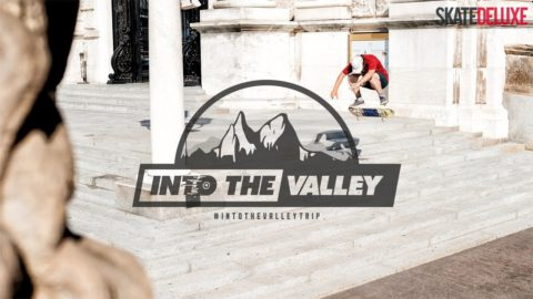 INTO THE VALLEY TRIP | skatedeluxe Skateshop