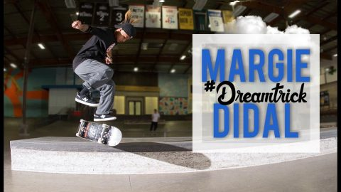 Is This An NBD By Margie Didal?! | #DreamTrick | The Berrics