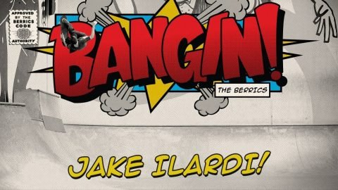 Jake Ilardi - Bangin! | The Berrics