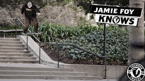 Jamie Foy Knows - Thunder Trucks