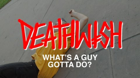 Jamie Foy - What's A Guy Gotta Do? - Deathwish Skateboards