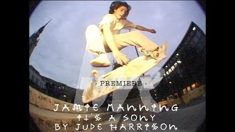 "Jamie Manning ""IT'S A SONY"" / PREMIERE 
