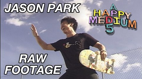 "JASON PARK ""A HAPPY MEDIUM 5"" (RAW FOOTAGE) 