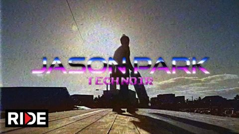 Jason Park - Tech Noir | RIDE Channel