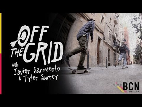 Javier Sarmiento & Tyler Surrey - Off The Grid - The Berrics