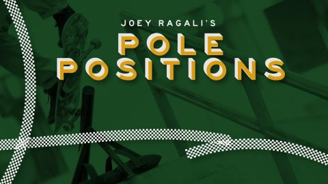 Joey Ragali's Pole Positions - The Berrics