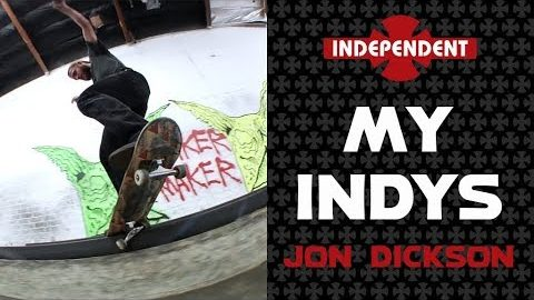 Jon Dickson: My Indys | Independent Trucks | Independent Trucks