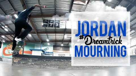 Jordan Mourning's #DreamTrick | The Berrics