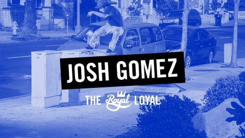 Josh Gomez | The Royal Loyal | crailtap