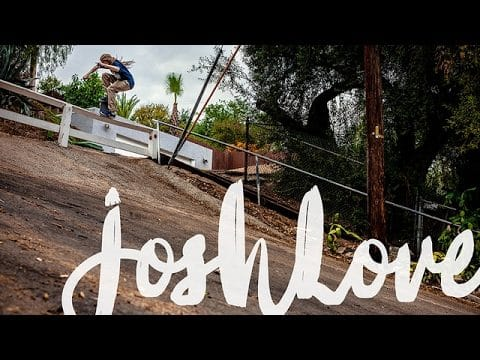 Josh Love, A Postcard Home | TransWorld SKATEboarding - TransWorld SKATEboarding