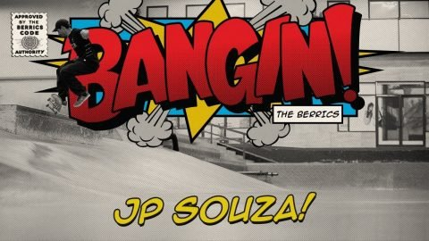 JP Souza - Bangin! - The Berrics