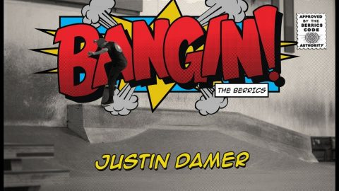 Justin Damer - Bangin! | The Berrics