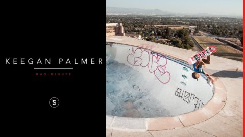 Keegan Palmer - Mag Minute - theskateboardmag