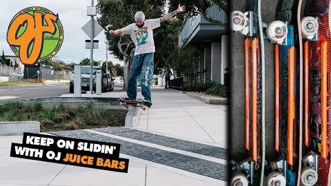 Keep On Slidin' | OJ Wheels 'Juice Bars' | OJ Wheels