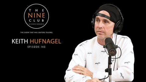 Keith Hufnagel | The Nine Club With Chris Roberts - Episode 143 | The Nine Club