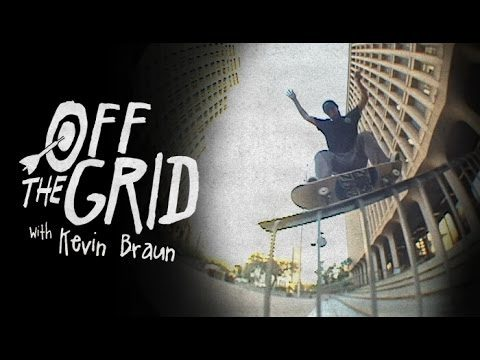 Kevin Braun - Off The Grid - The Berrics