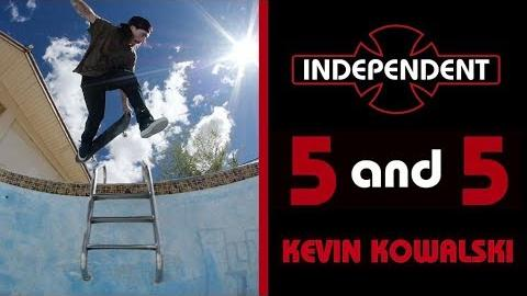 Kevin Kowalski: 5 & 5 | 5 Tricks - 5 Pools | Independent Trucks - Independent Trucks