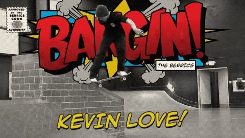 Kevin Love - Bangin! | The Berrics