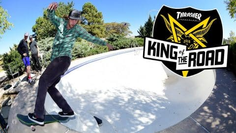 King of the Road 2016: Webisode 2 - ThrasherMagazine
