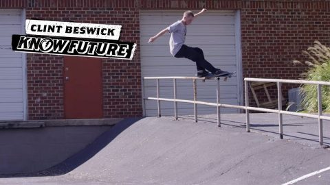 Know Future : Clint Beswick - Thunder Trucks