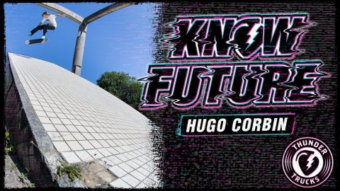 KNOW FUTURE : HUGO CORBIN | Thunder Trucks
