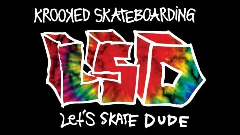 Krooked LSD : Let's Skate Dude - Krooked Skateboarding