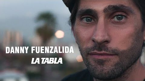 LA TABLA - DANNY FUENZALIDA EN CHILE 2018 | La tabla