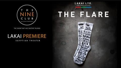 "Lakai ""The Flare"" Premiere 