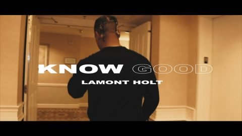 Lamont Holt - Know Good (Official Music Video) | Lamont Holt