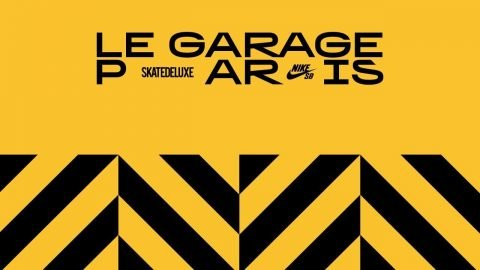 LE GARAGE PARIS - COMING SOON! | PRESENTED BY NIKE SB & SKATEDELUXE - skatedeluxe