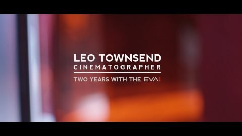 Leo Townsend Cinematographer - Two Years with the Panasonic EVA1 | leotownsend